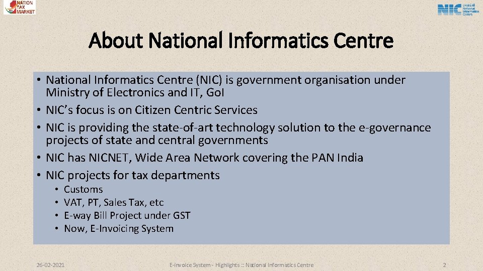 About National Informatics Centre • National Informatics Centre (NIC) is government organisation under Ministry