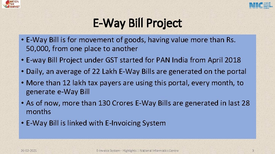 E-Way Bill Project • E-Way Bill is for movement of goods, having value more