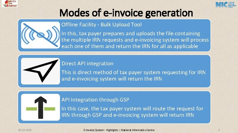 Modes of e-invoice generation Offline Facility - Bulk Upload Tool In this, tax payer