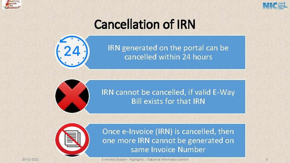 Cancellation of IRN generated on the portal can be cancelled within 24 hours IRN