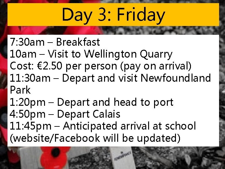 Day 3: Friday 7: 30 am – Breakfast 10 am – Visit to Wellington