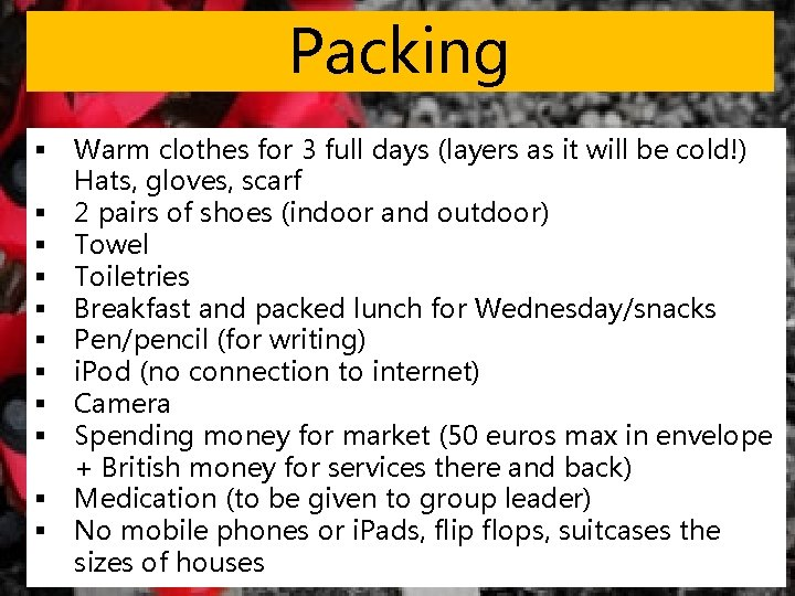 Packing § § § Warm clothes for 3 full days (layers as it will