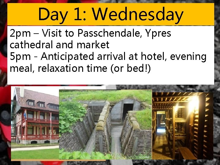 Day 1: Wednesday 2 pm – Visit to Passchendale, Ypres cathedral and market 5