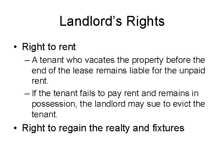 Landlord's Rights • Right to rent – A tenant who vacates the property before