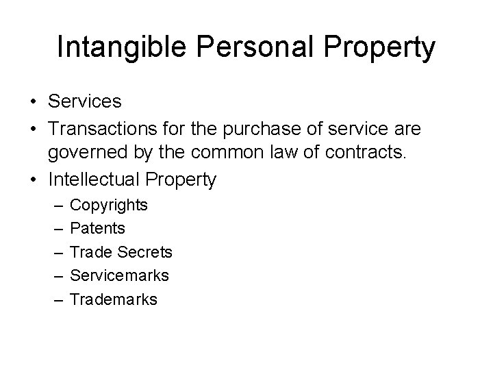 Intangible Personal Property • Services • Transactions for the purchase of service are governed
