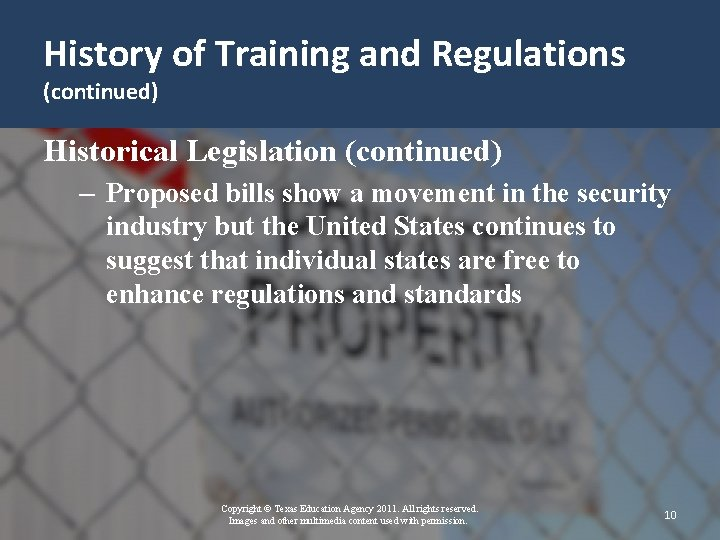 History of Training and Regulations (continued) Historical Legislation (continued) – Proposed bills show a