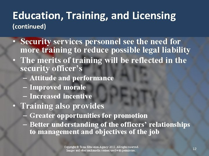 Education, Training, and Licensing (continued) • Security services personnel see the need for more
