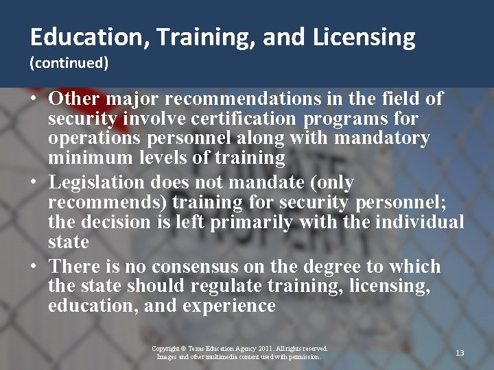 Education, Training, and Licensing (continued) • Other major recommendations in the field of security