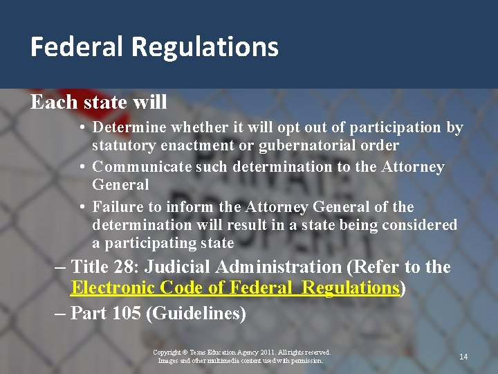 Federal Regulations Each state will • Determine whether it will opt out of participation