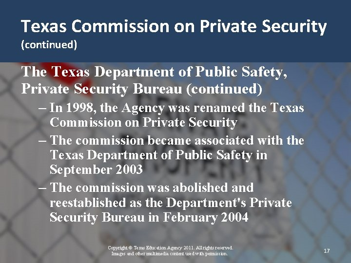 Texas Commission on Private Security (continued) The Texas Department of Public Safety, Private Security