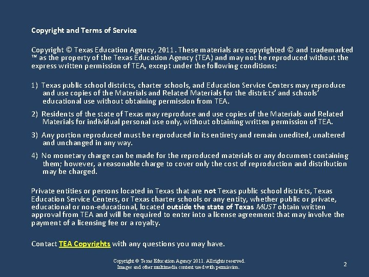 Copyright and Terms of Service Copyright © Texas Education Agency, 2011. These materials are