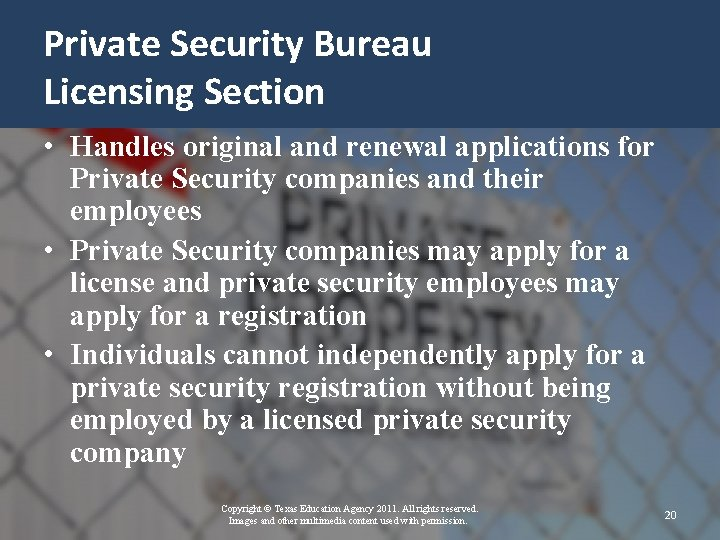 Private Security Bureau Licensing Section • Handles original and renewal applications for Private Security