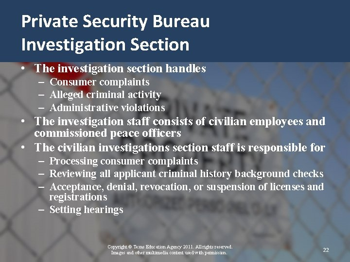 Private Security Bureau Investigation Section • The investigation section handles – Consumer complaints –