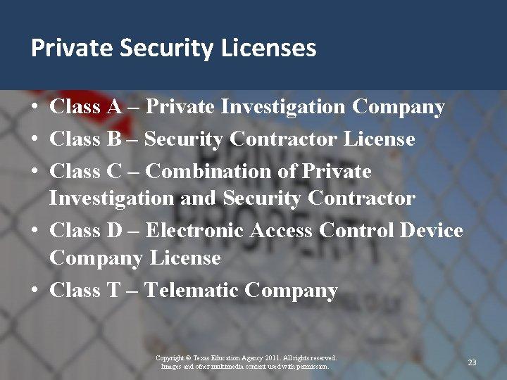 Private Security Licenses • Class A – Private Investigation Company • Class B –