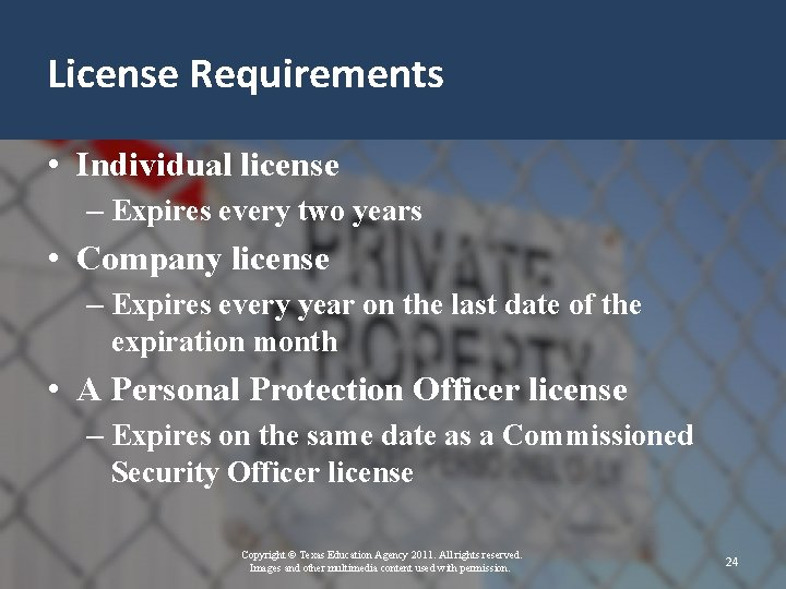License Requirements • Individual license – Expires every two years • Company license –
