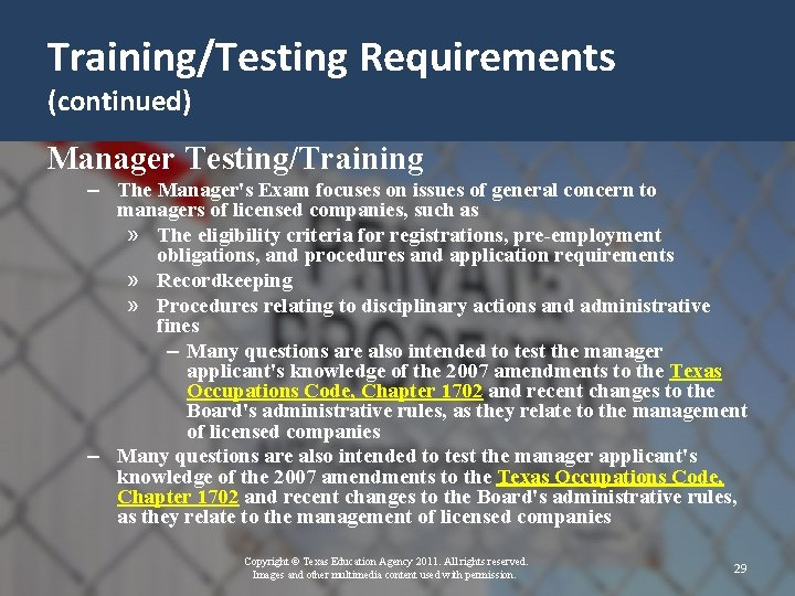 Training/Testing Requirements (continued) Manager Testing/Training – The Manager's Exam focuses on issues of general