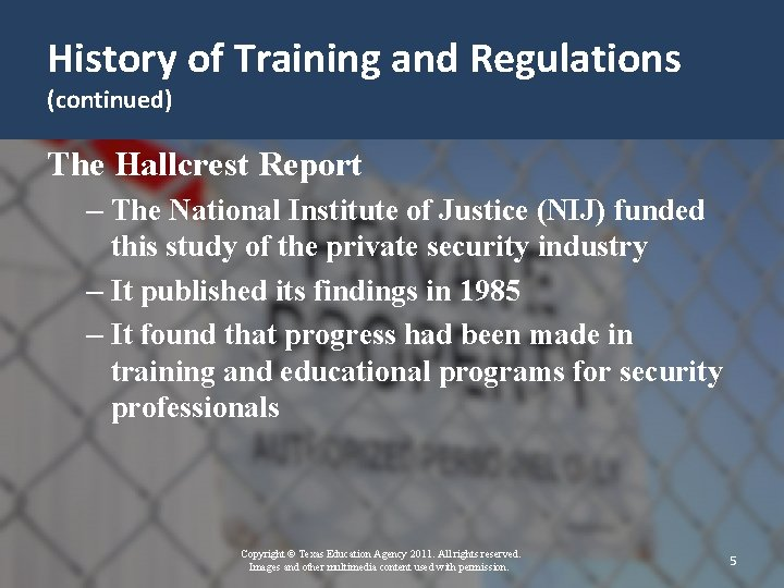 History of Training and Regulations (continued) The Hallcrest Report – The National Institute of