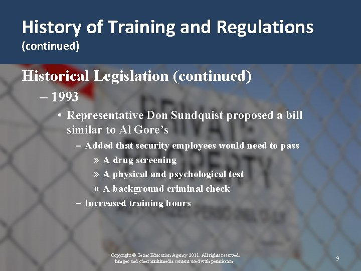 History of Training and Regulations (continued) Historical Legislation (continued) – 1993 • Representative Don