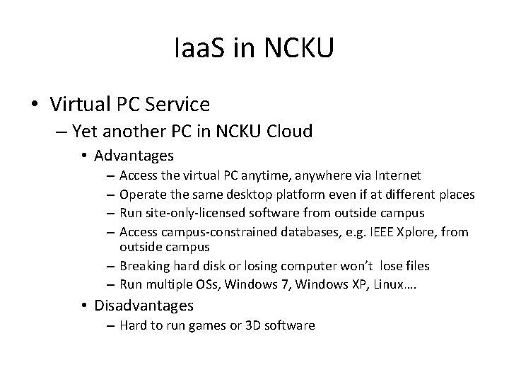 Iaa. S in NCKU • Virtual PC Service – Yet another PC in NCKU