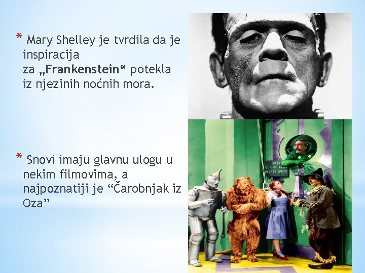 "* Mary Shelley je tvrdila da je inspiracija za ""Frankenstein"" potekla iz njezinih noćnih"
