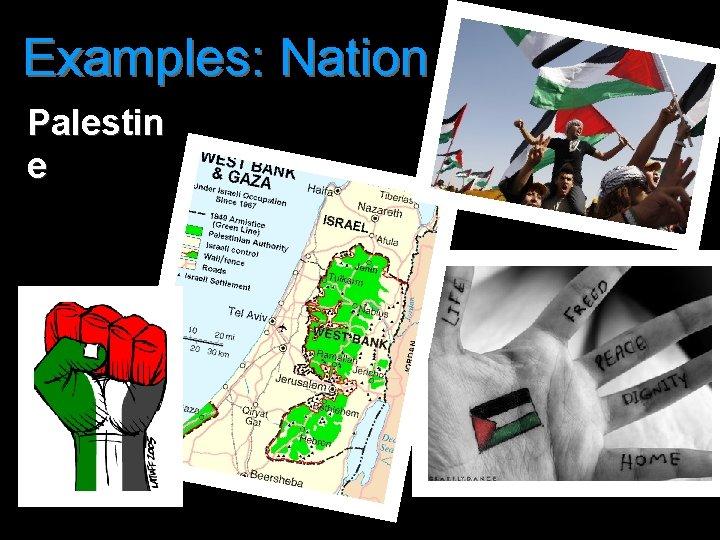 Examples: Nation Palestin e