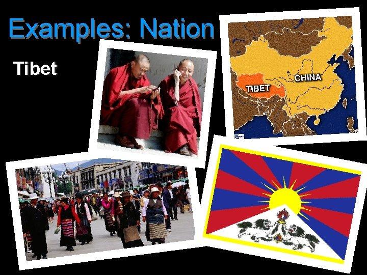 Examples: Nation Tibet