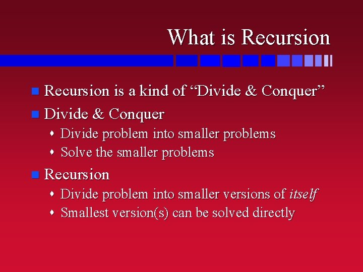 """What is Recursion is a kind of """"Divide & Conquer"""" n Divide & Conquer"""