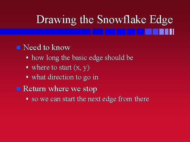 Drawing the Snowflake Edge n Need to know s how long the basic edge
