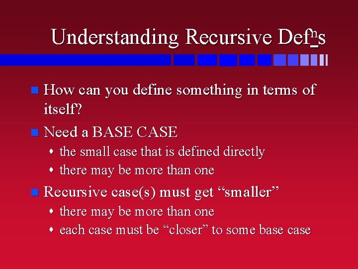 Understanding Recursive n Def s How can you define something in terms of itself?