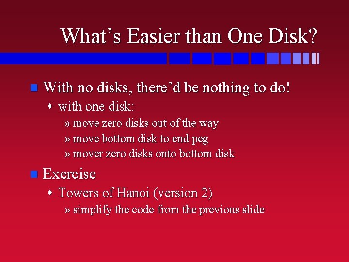 What's Easier than One Disk? n With no disks, there'd be nothing to do!
