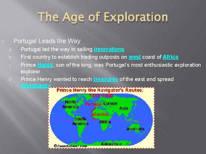 The Age of Exploration Portugal Leads the Way 4. a. b. c. d. Portugal