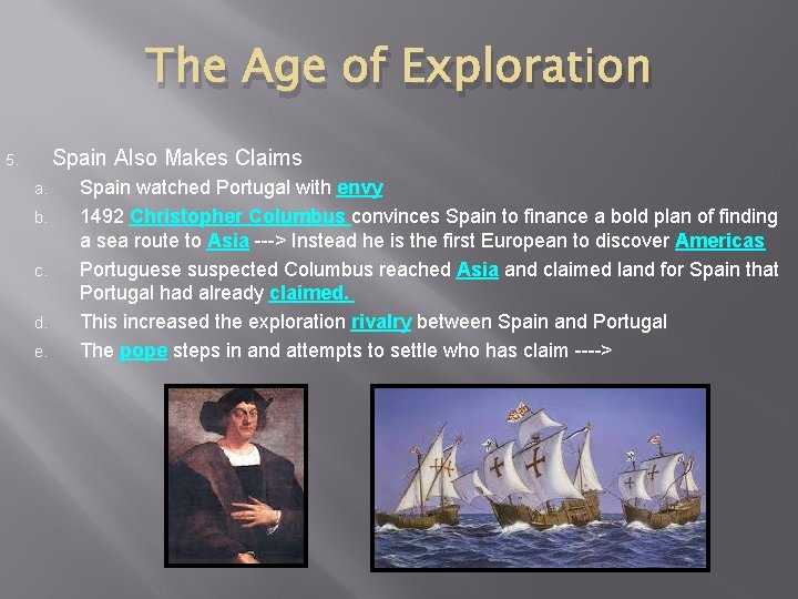 The Age of Exploration Spain Also Makes Claims 5. a. b. c. d. e.