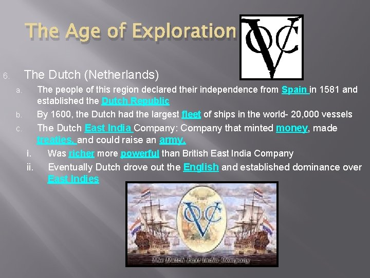 The Age of Exploration The Dutch (Netherlands) 6. The people of this region declared