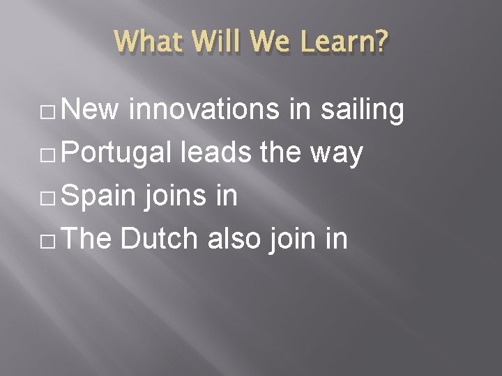 What Will We Learn? � New innovations in sailing � Portugal leads the way