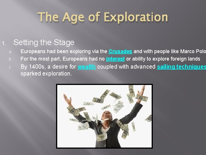 The Age of Exploration Setting the Stage 1. a. b. c. Europeans had been