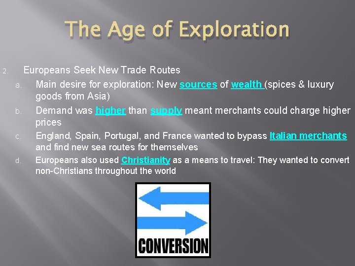 The Age of Exploration 2. Europeans Seek New Trade Routes a. Main desire for
