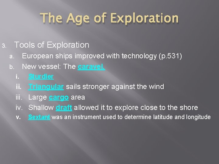 The Age of Exploration 3. Tools of Exploration European ships improved with technology (p.