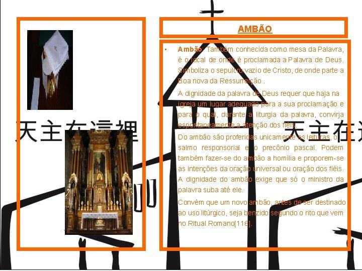 AMBÃO • Ambão: Também conhecida como mesa da Palavra, é o local de onde