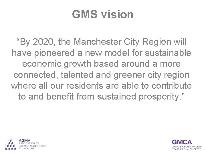 """GMS vision """"By 2020, the Manchester City Region will have pioneered a new model"""