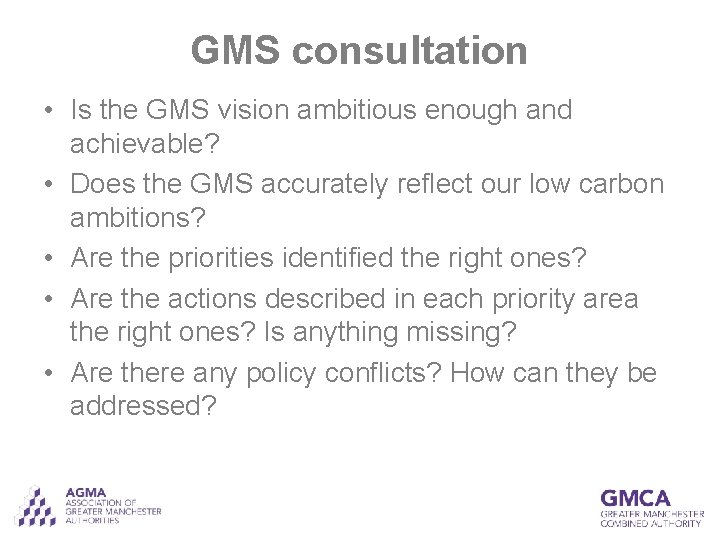 GMS consultation • Is the GMS vision ambitious enough and achievable? • Does the