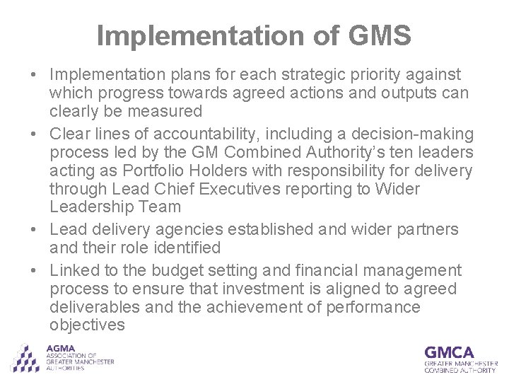 Implementation of GMS • Implementation plans for each strategic priority against which progress towards