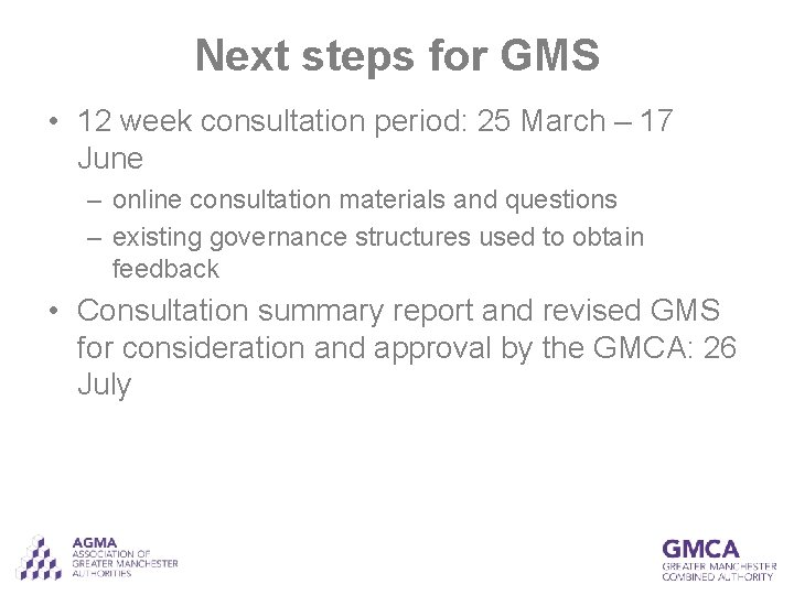 Next steps for GMS • 12 week consultation period: 25 March – 17 June