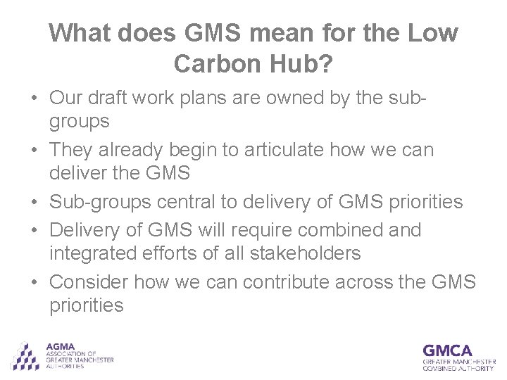 What does GMS mean for the Low Carbon Hub? • Our draft work plans