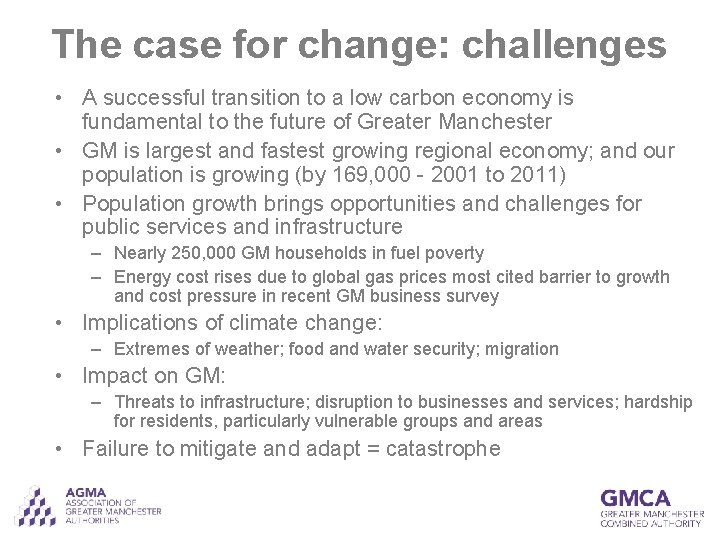 The case for change: challenges • A successful transition to a low carbon economy