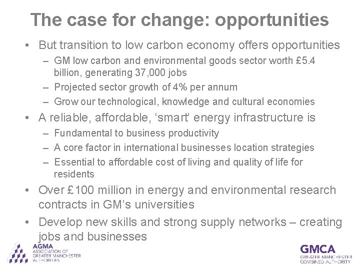 The case for change: opportunities • But transition to low carbon economy offers opportunities