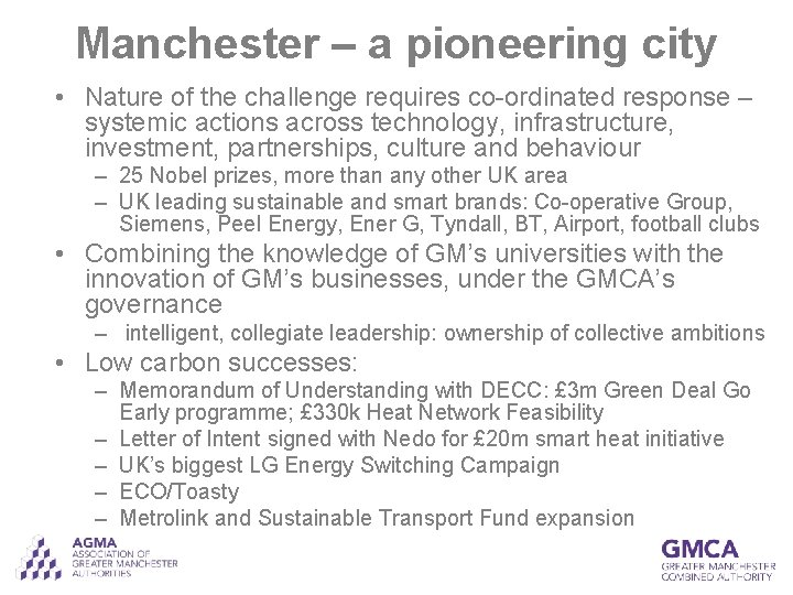 Manchester – a pioneering city • Nature of the challenge requires co-ordinated response –