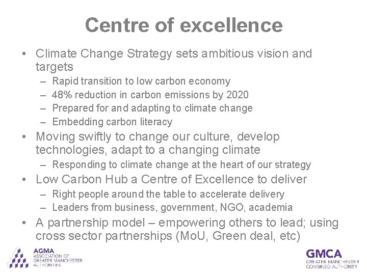 Centre of excellence • Climate Change Strategy sets ambitious vision and targets – –