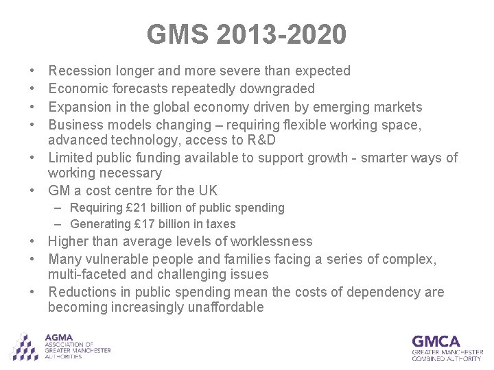 GMS 2013 -2020 • • Recession longer and more severe than expected Economic forecasts