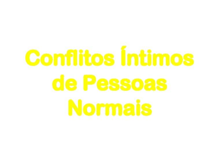 Conflitos Íntimos de Pessoas Normais