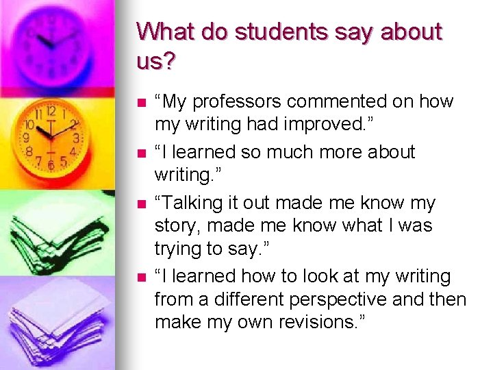 """What do students say about us? n n """"My professors commented on how my"""